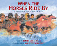 Where the Horses Ride by Children in the Times of War by Eloise Greenfield