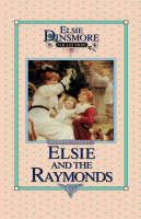 Elsie and the Raymonds, Book 15 by Martha Finley
