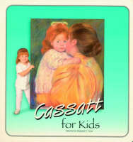 Cassatt for Kids by Margaret E. Hyde