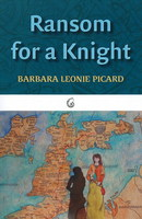 Ransom for a Knight by Barbara Leonie Picard
