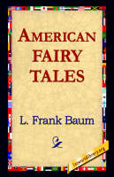 American Fairy Tales by L. Frank Baum