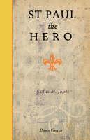 St Paul the Hero by Rufus Matthew Jones