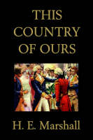 This Country of Ours by H., E. Marshall