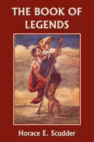 The Book of Legends by Horace, E Scudder