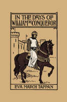 In the Days of William the Conqueror by Eva, March Tappan