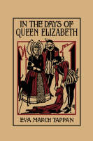 In the Days of Queen Elizabeth by Eva, March Tappan