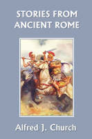 Stories from Ancient Rome by Alfred, J. Church