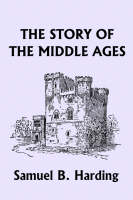 The Story of the Middle Ages by Samuel, B. Harding