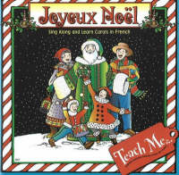 Joyeux Noel Sing Along and Learn Carols in French by Judy Mahoney