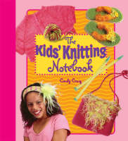 The Kids' Knitting Notebook by Cindy Craig