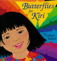 Butterflies for Kiri by Cathryn Falwell