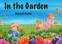 In the Garden by Deborah Parker