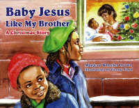 Baby Jesus Like My Brother A Christmas Story by Margery W. Brown