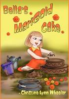 Bella's Marigold Cake by Christine Wheeler