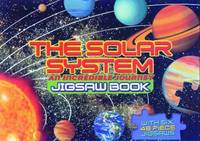 The Solar System Jigsaw Book An Incredible Journey by
