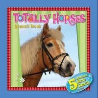 Totally Horses Stencil Book by