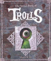 The Secret Book of Trolls by Danny Willis