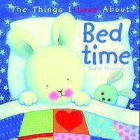 The Things I Love About Bedtime by Trace Moroney