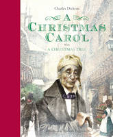 A Christmas Carol with A Christmas Tree (illustrated by Robert Ingpen) by Charles Dickens