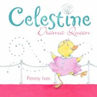 Celestine Drama Queen by Penny Ives, Penny Ives