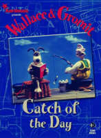 Wallace and Gromit Catch of the Day by Ian Rimmer, Jimmy Hansen
