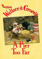 Wallace and Gromit Pier Too Far by Dan Abnett, Jimmy Hansen
