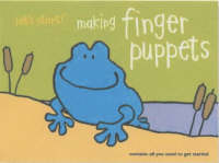 Let's Start Making Finger Puppets by