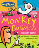 Monkey Business Fun with Idioms by Laura Hambleton, Sedat Turhan