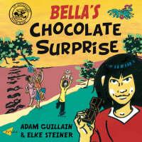 Bella's Chocolate Surprise by Adam Guillain