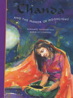 Chanda and the Mirror of Moonlight by Margaret Bateson-Hill