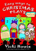 Easy Ways to Christmas Plays Three Easy-to-perform Plays for 3-7s by Vicki Howie