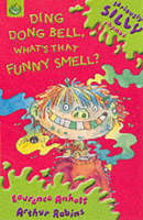 Ding Dong Bell, What's That Funny Smell? by Laurence Anholt