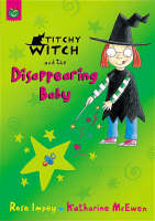 Titchy-Witch and the Disappearing Baby by Rose Impey