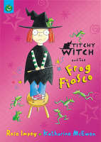 Titchy-Witch and the Frog Fiasco by Rose Impey