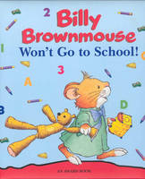 Billy Brownmouse Won't Go to School by Marco Campanella