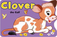 Clover the Calf by