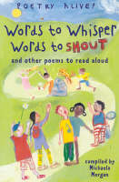 Words to Whisper, Words to Shout ..And Other Poems to Read Aloud by Chloe Cheese