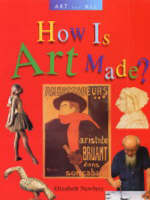 How is Art Made? by Elizabeth Newbery