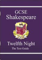 GCSE English Shakespeare Text Guide - Twelfth Night by Richard Parsons
