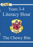 KS2 English Literacy Hour the Chewy Bits - Years 3-4 by CGP Books