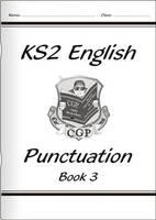 KS2 English Punctuation - Book 3 by CGP Books