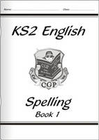 KS2 English Spelling Workbook - Book 1 by CGP Books