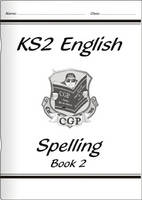 KS2 English Spelling Workbook - Book 2 by CGP Books