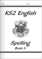 KS2 English Spelling Workbook - Book 3 by CGP Books