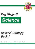 KS3 Science National Strategy - Book 1, Units 7A to 7L by CGP Books