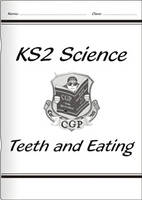 KS2 National Curriculum Science - Teeth and Eating (3A) by CGP Books