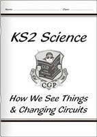KS2 National Curriculum Science - How We See Things & Changing Circuits (6F& 6G) by CGP Books