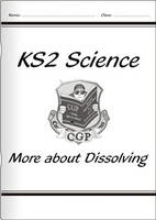 KS2 National Curriculum Science - More About Dissolving (6C) by CGP Books