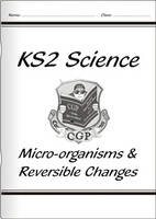 KS2 National Curriculum Science - Micro-Organisms and Reversible Changes (6B & 6D) by CGP Books