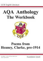 GCSE English Literacy AQA Anthology Foundation Poetry Workbook Heaney and Clarke Pre 1914 by Richard Parsons